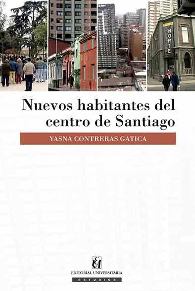 Los nuevos vecinos: el libro que revela cómo se reactivó el centro de Santiago