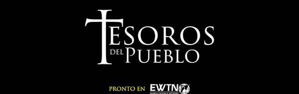 """""""Tesoros del Pueblo"""", nueva serie de documentales sobre Fiestas Religiosas Populares de Chile que transmitirá EWTN"""