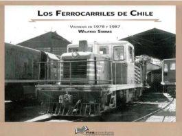 """Libro """"Los Ferrocarriles en Chile"""", compendio de locomotoras nacionales"""